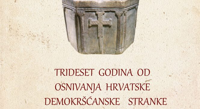 Trideset godina od osnivanja demokršćanska  stranke u Hrvatskoj